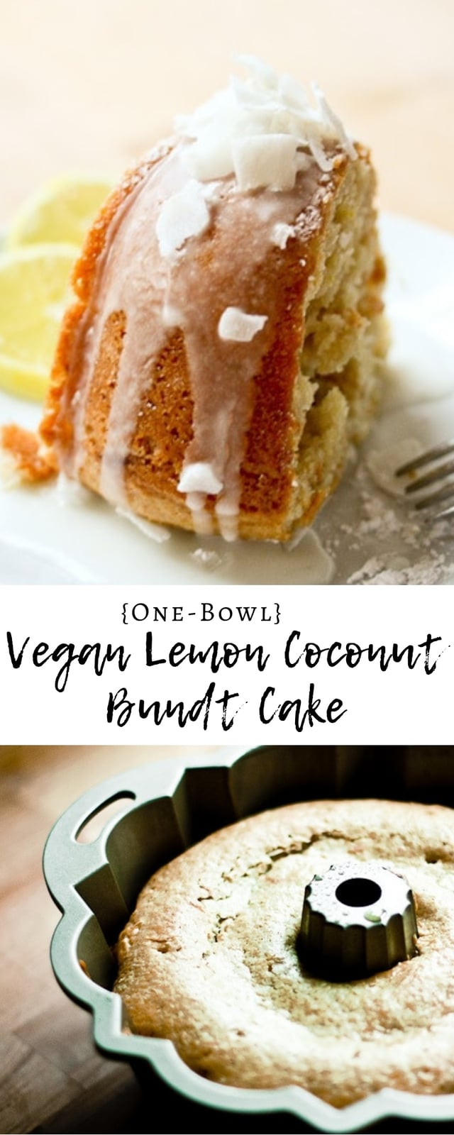 One Bowl Vegan Meyer Lemon Coconut Bundt Cake...SO easy and delicious! Make this in one bowl, and pour and bake! #vegan #bundt #Bundtcake #lemoncake #vegancake www.feastingathome.com