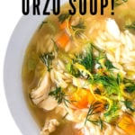 Lemony Chicken Orzo Soup with Dill- a simple easy recipe that can be made with leftover chicken. Healthy, zesty and flavorful! #chickenorzosoup #orzo #chickensoup #dill #orzorecipes #recipe #healthyrecipe #broth