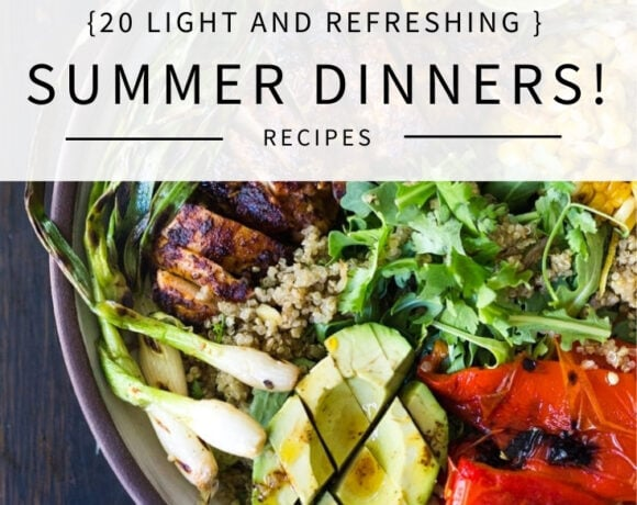 Here are 20 light and refreshing Summer Dinner Recipes perfect for hot summer evenings! #summerrecipes #summersalads #summerdinners #summermeals