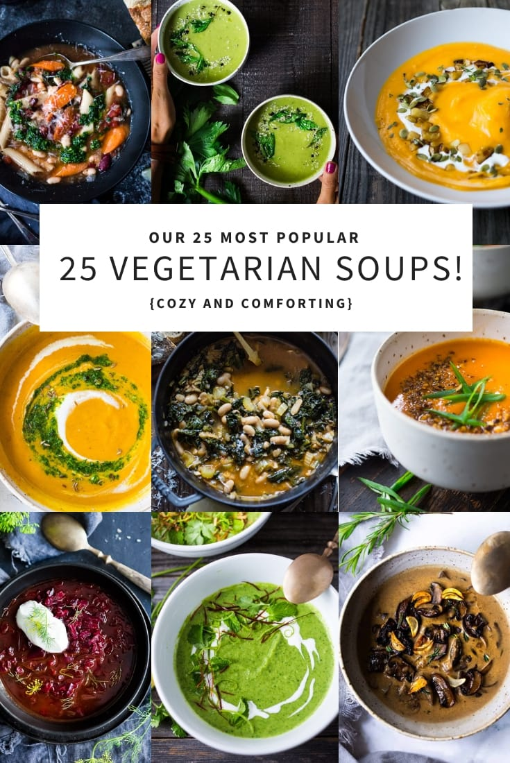 Our 25 Most Popular VEGETARIAN Soups featuring beautiful fall and winter produce! Healthy, easy and delicious, most are GF and Vegan adaptable! #vegansoups #souprecipes #soups #vegetarian #vegetarainsoup #fallsoup #wintersoup
