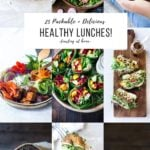 25 Delicious Healthy Lunches! Make these ahead for the busy work week! Vegan adaptable! #healthylunches #veganlunches #healthylunchrecipes