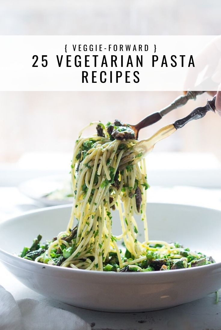 Our top 25 Vegetarian Pasta Recipes that are Veggie-Forward and healthy!