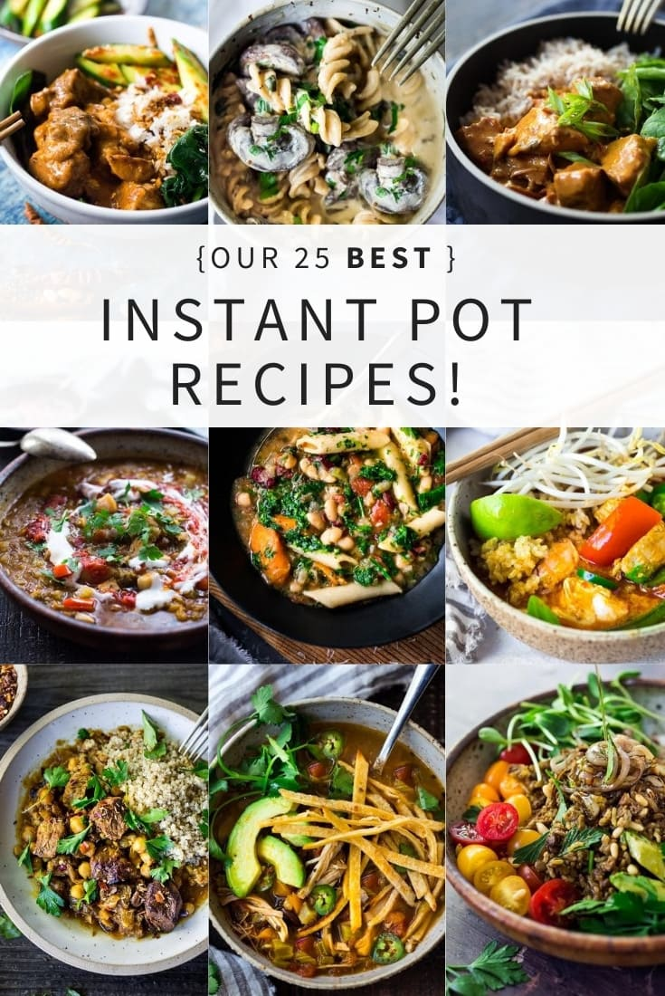 Our 25 Favorite Instant Pot Recipes from Around the Globe! Simple Healthy, easy Instapot recipes with many vegan, low-carb and gluten-free options! #instantpotrecipes #instantpot #ethnicrecipes #pressurecooker #instapot #recipes #ethnicfood