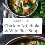 The BEST Instant Pot Chicken Artichoke Soup with Wild Rice - a light, healthy and brothy soup with vegetables, wild rice and artichoke hearts with only 15 minutes of hands on time! A quick and easy dinner recipe! Keto friendly! #chickensoup #chickenwildricesoup #instantpotrecipe #instantpotsouprecipe #brothbasedsoup #artichokesoup #easysoup #easydinner #ketosoup