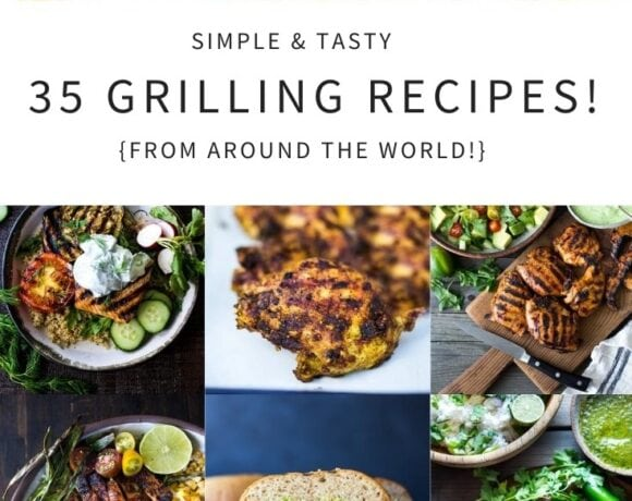 Fire up the grill with these 35 delicious grilling recipes from around the globe! Many Vegan and Vegetarian Options! #grilled #grilling #grilledsalmon #grillingrecipes #grilledchicken #vegan