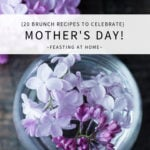 Celebrate Mother's Day with 20 creative and beautiful Brunch Recipes! #brunch #brunchrecipes #mothersday #brunchideas