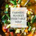 Farmers Market Vegetable Soup- a simple healthy vegan soup that is easy to make and loaded with healthy nutirients- a great way to use up all those farmers market veggies! Great for Sunday meal prep! #vegetarian #mealprep #veganmealprep #vegetablesoup #farmersmarket #vegansoup #healthysoup